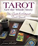 Tarot Get the Whole Story: Use, Create & Interpret Tarot Spreads