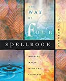 Way Of Four Spellbook: Working Magic with the Elements