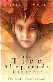 Tree Shepherd's Daughter (Faire Folk, Book…