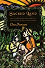 Sacred Land: Intuitive Gardening for Personal, Political and Environmental Change - Clea Danaan