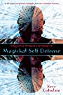 Magickal Self Defense: A Quantum Approach to Warding - Kerr Cuhulain