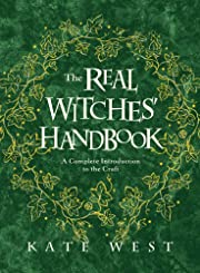 The Real Witches' Handbook: A Complete…