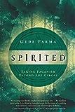Spirited : taking paganism beyond the circle / Gede Parma