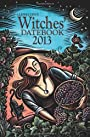 Llewellyn's 2013 Witches' Datebook (Annuals - Witches' Datebook) - Elizabeth Barrette