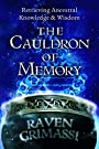 The Cauldron of Memory: Retrieving Ancestral Knowledge & Wisdom - Raven Grimassi
