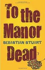 To the Manor Dead by Sebastian Stuart