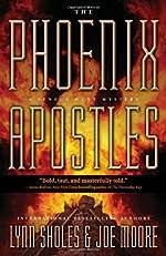 The Phoenix Apostles by Lynn Sholes and Joe Moore