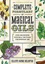 Llewellyn's Complete Formulary of Magical Oils: Over 1200 Recipes, Potions & Tinctures for Everyday Use - Celeste Rayne Heldstab