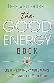 The Good Energy Book: Creating Harmony and…