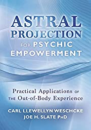 Astral Projection for Psychic Empowerment:…