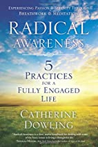 Radical Awareness: 5 Practices for a Fully…