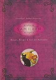 Samhain: Rituals, Recipes & Lore for…