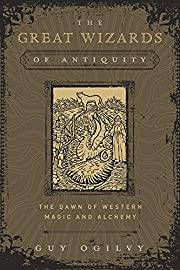 The Great Wizards of Antiquity: The Dawn of…