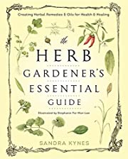 The Herb Gardener's Essential Guide:…