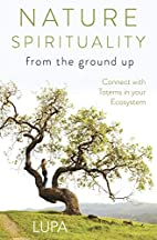 Nature Spirituality From the Ground Up:…