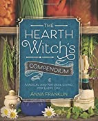 The Hearth Witch's Compendium: Magical and…