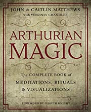 Arthurian Magic: A Practical Guide to the…