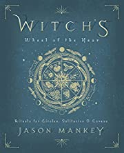Witch's Wheel of the Year: Rituals for…
