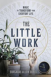 The Little Work: Magic to Transform Your…