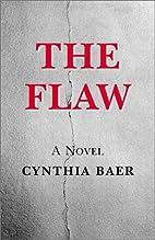 The Flaw by Cynthia Baer