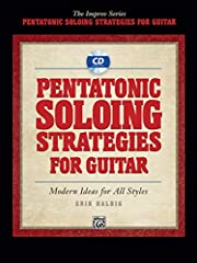 Pentatonic Soloing Strategies for Guitar:…