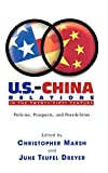 U.S.-China relations in the twenty-first century : policies, prospects and possibilities / edited by Christopher Marsh and June Teufel Dreyer
