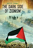The Dark Side of Zionism: The Quest for…