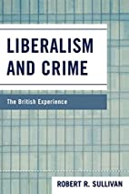 Liberalism and Crime: The British Experience…