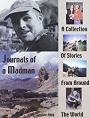 Journals of a Madman: A Collection of…