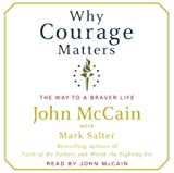 Why courage matters / John McCain with Mark Salter