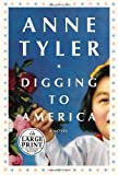 Digging to America : a novel / by Anne Tyler