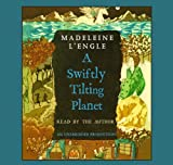 A Swiftly tilting planet / Madeleine L'Engle ; read by the author