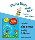 Oh, the places you'll go! The lorax / Dr. Seuss