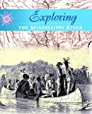 Exploring the Mississippi River Valley / Rose Blue and Corinne J. Naden