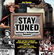 Stay Tuned: Television's Unforgettable…