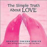 The Simple Truth About Love de Bradley…