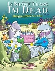 In Shark Years I'm Dead: Sherman's Lagoon…
