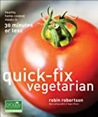 Quick-Fix Vegetarian: Healthy Home-Cooked…