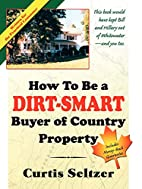 How To Be A Dirt-Smart Buyer of Country…