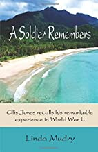 A Soldier Remembers by Linda Mudry