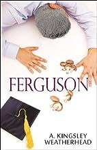 Ferguson by A. Kinesley Weatherhead