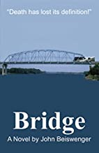 Bridge by John L. Beiswenger