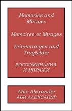 Memories and Mirages by Abie Alexander