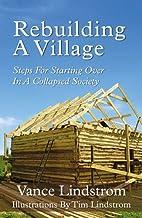 Rebuilding A Village by Vance Lindstrom