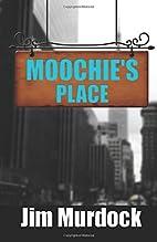 Moochie's Place by Jim Murdock