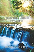 Collected Poems: 1965-2011 by Richard Alan…