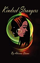 Kindred Strangers by Adrienne Dionne