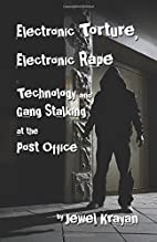 Electronic Torture, Electronic Rape:…