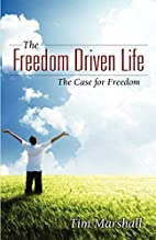 The Freedom Driven Life: The Case for…
