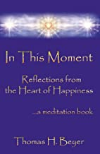 In This Moment: Reflections From the Heart…
